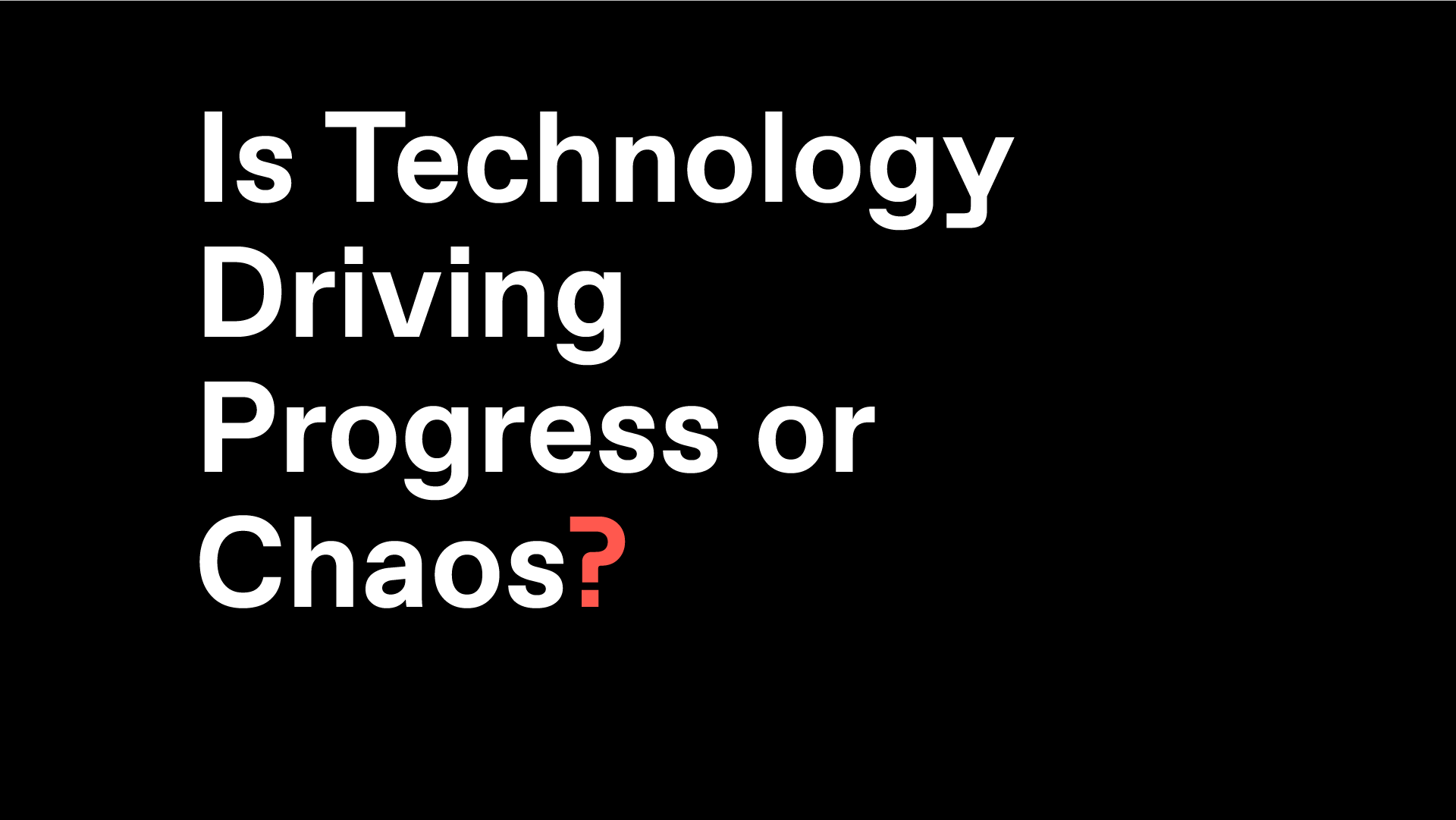 """Unfinished Live Episode 3 Asks """"Is Technology Driving Progress or Chaos?"""""""